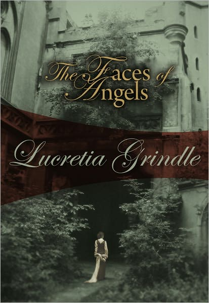 The Faces of Angels by Lucretia Grindle