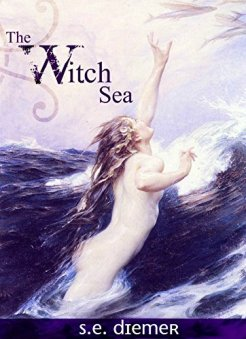 The Witch Sea, S.E. Diemer, 2012
