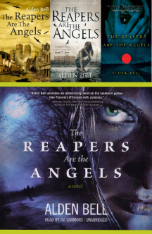 The Reapers are the Angels - Alden Bell