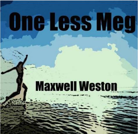 One Less Meg - Maxwell Weston