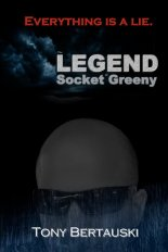 The Legend of Socket Greeny - Tony Bertauski