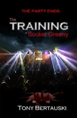 The Training of Socket Greeny - Tony Bertauski