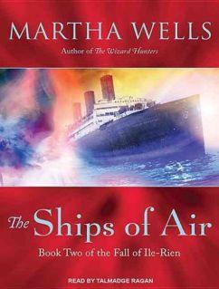 The Ships of Air - Martha Wells - Audio