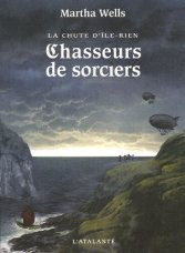 The Wizard Hunters - Martha Wells - French Cover