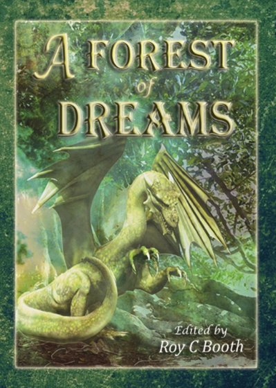 A Forest of Dreams - Anthology edited by Roy C. Booth
