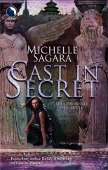 Cast in Secret - Michelle Sagara