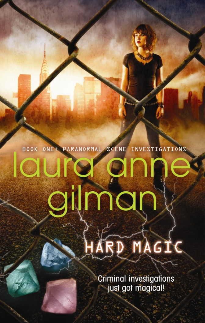 Gilman, Laura Anne: Hard Magic (Paranormal Scene Investigations I) (2010)