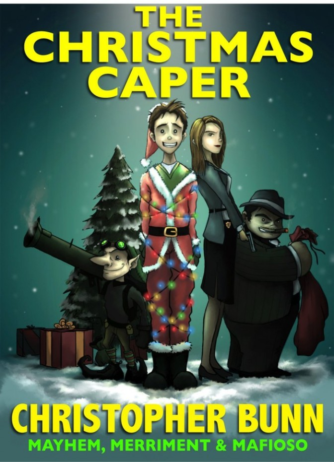 Bunn, Christopher: The Christmas Caper: A story of Merriment, Mayhem and Mafioso (2012)