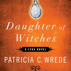 Daughter of Witches 2 by Patricia C Wrede