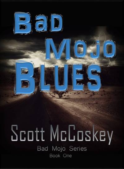 Bad Mojo Blues by Scott McCoskey