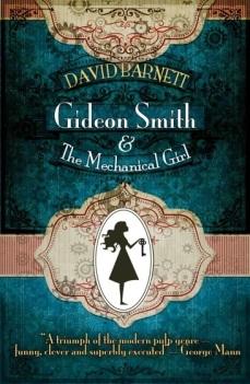Gideon Smith and the Mechanical Girl by David Barnett - UK edition